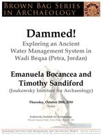 Brown Bag Series in Archaeology: Emanuela Bocancea and Timothy Sandiford (JIAAW) - Dammed!
