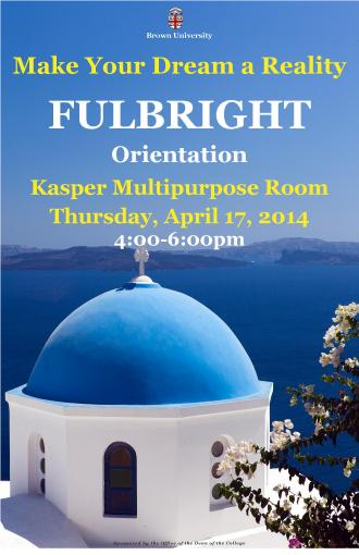 Fulbright Orientation - Thursday, April 17, 2014: This event will offer an introduction to and brief overview of the Fulbright program as well as an opportunity to talk one on one with alumni about their Fulbright projects and experiences.