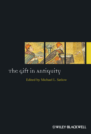 The Gift in Antiquity (Wiley-Blackwell)