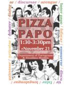 Venham ao nosso Pizza Papo.: