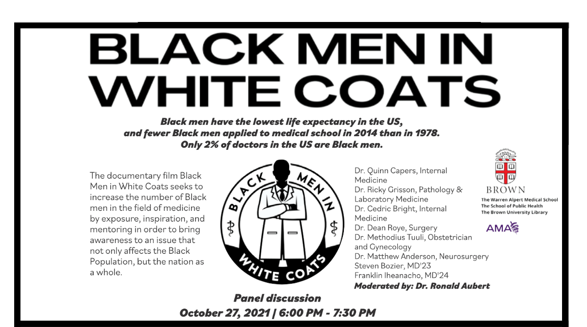 """The Warren Alpert Medical School, Office of Diversity & Multicultural Affairs (ODMA), the Health Equity Scholars Program at the School of Public Health, and the Health and Biomedical Library will host a """"virtual watch party"""" of the documentary """"Black Men in White Coats."""" This viewing opportunity includes a virtual panel discussion featuring one of the physicians in the film & several local Black men who are physicians or physicians-in-training."""