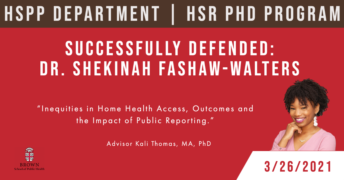 "We are pleased to announce that Shekinah Fashaw-Walters, PhD successfully defended her dissertation titled ""Inequities in Home Health Access, Outcomes and the Impact of Public Reporting"" on Friday, March 26.  We are thrilled for Shekinah and can't wait to see what she has in store for the world!"
