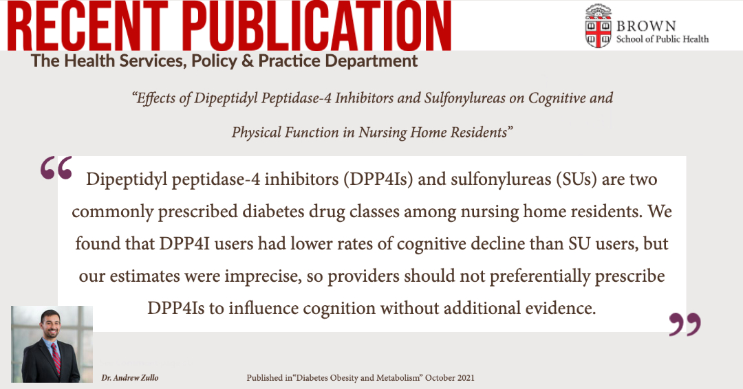 """Andrew Zullo publishes paper """"Effects of Dipeptidyl Peptidase‐4 Inhibitors and Sulfonylureas on Cognitive and Physical Function in Nursing Home Residents"""" in the journal """"Diabetes Obesity and Metabolism"""""""