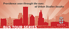 Providence thru the eyes of Urban Studies faculty-Bus Tours 2017-2018