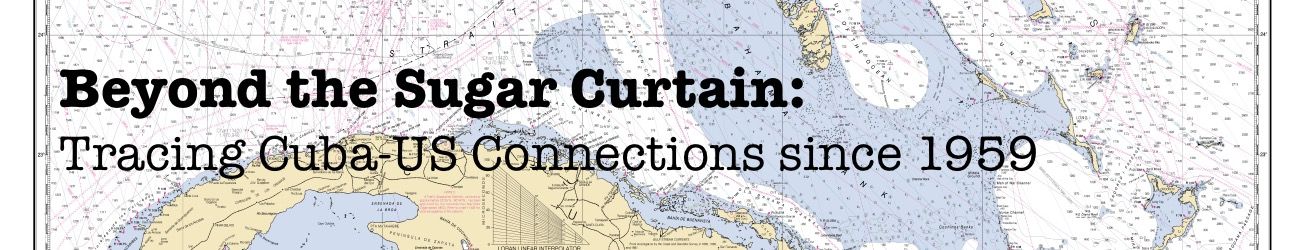 Site banner image for Beyond The Sugar Curtain: Tracing Cuba-US Connections