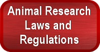 Click Here to Learn About Laws and Regulations in Animal Research