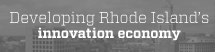 developing Rhode Island's Innovation Economy